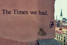 """The times we had"" Domberg in Tallinn Altstadt"